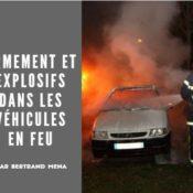 Armement et explosifs dans les véhicules en feu : défi de taille concernant la protection des sapeurs-pompiers.