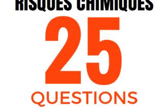TESTEZ-VOUS : QCM Risques chimiques – 25 QUESTIONS