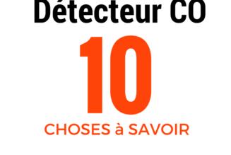 #10 choses à savoir sur les détecteurs CO